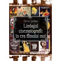 Limbajul cinematografic în era filmului mut-Silviu Serban