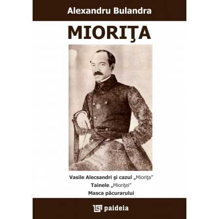 "Mioriţa * Vasile Alecsandri and the ""Mioriţa"" case * ""Mioriţa""'s secrets * The forester's mask E-book 30,00 lei"
