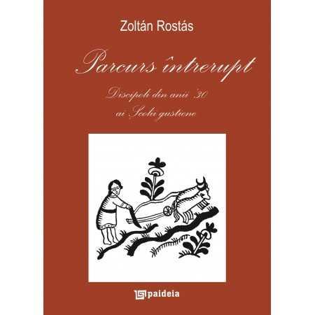 Parcurs întrerupt - Zoltán Rostás E-book 30,00 lei E00001094