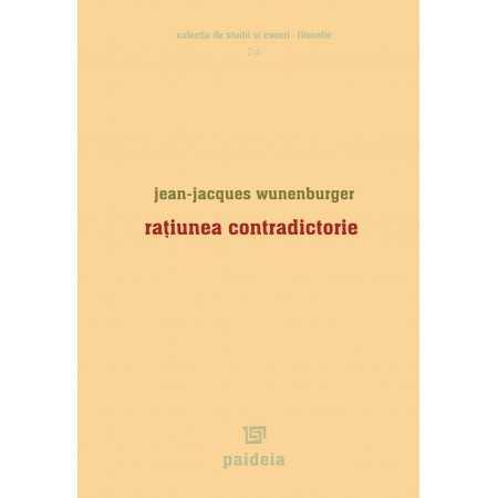 Raţiunea contradictorie - Jean-Jacques Wunenburger E-book 15,00 lei E00000966