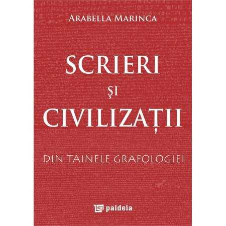 Scrieri şi civilizaţii. Din tainele grafologiei. Descifrarea a ceea ce suntem prin scriși - Arabella Marinca E-book 10,00 lei...