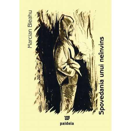 Spovedania unui neînvins - Marcian Bleahu E-book 15,00 lei E00001033