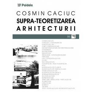 Supra-teoretizarea arhitecturii( redactor: Eugenia Petre, Paulina Ivănuș)