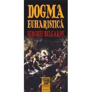 Dogma euharistică - Serghei Bulgakov