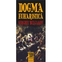 Dogma euharistica - Serghei Bulgakov