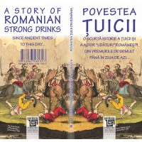 Povestea tuicii / A Story of Romanian Strong Drinks- Radu Lungu