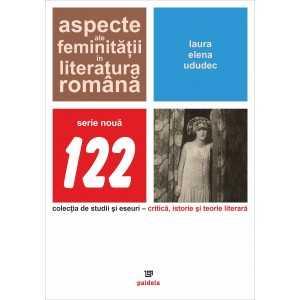 Aspecte ale feminitatii in literatura romana - Ududec Laura