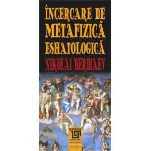 Incercare de metafizica eshatologica