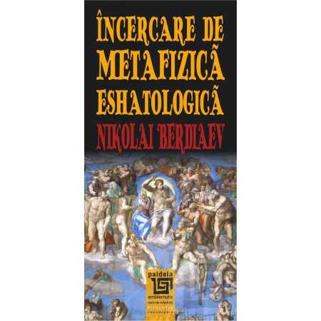 Paideia Incercare de metafizica eshatologica Philosophy 32,00 lei