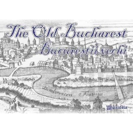 The old Bucharest - Bucureştii vechi Letters 270,00 lei