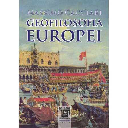 Paideia Geofilosofia Europei - Massimo Cacciari Istorie 38,00 lei 2008P
