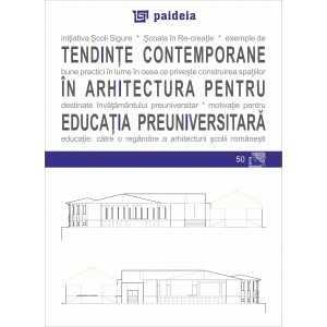 Tendinte contemporane in arhitectura pentru educatia preuniversitara