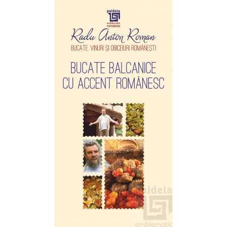 Bucate balcanice cu accent românesc