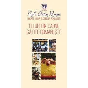Feluri din carne gătite românește - Radu Anton Roman