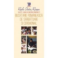 Bucatarie romaneasca de sarbatoare și ceremonial - Radu Anton Roman