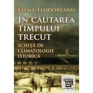 In cautarea timpului trecut - Elena Teodoreanu