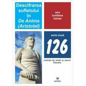 Descifrarea sufletului in De Anima (Aristotel)