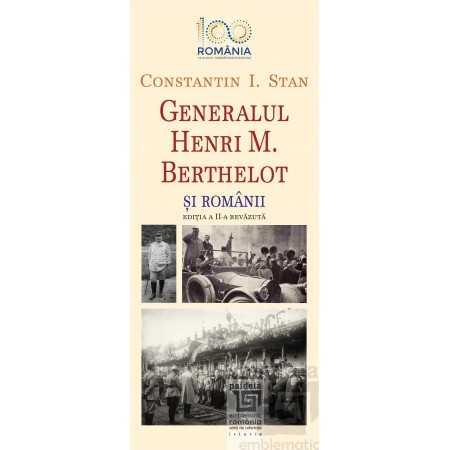 Paideia Generalul Henri M. Berthelot și românii History 36,00 lei
