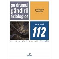 Pe drumul gândirii axiologice - Gheorghe Ceauşu