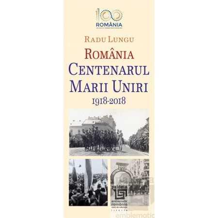 Paideia Centenarul Marii Uniri 1918-2018. O abordare evenimențială Emblematic Romania 21,00 lei