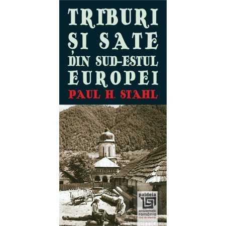 Paideia Triburi si sate din sud-estul Europei - Paul H. Stahl Studii sociale 45,00 lei 2238P