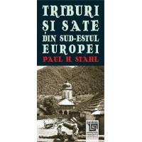 Triburi si sate din sud-estul Europei - Paul H. Stahl