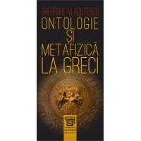 Ontologie si metafizica la greci - Gheorghe Vladutescu
