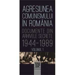 Agresiunea comunismului în România-Vol.1
