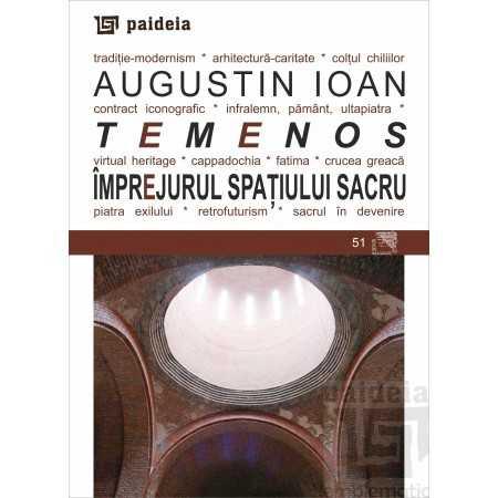 Paideia Temenos. Împrejurul spaţiului sacru - Augustin Ioan E-book 15,00 lei