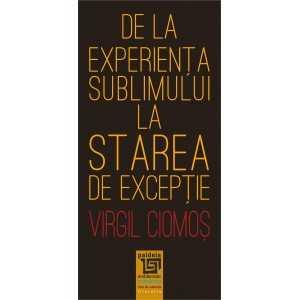 Paideia De la experienta sublimului la starea de exceptie - Virgil Ciomos Filosofie 40,00 lei 2178P