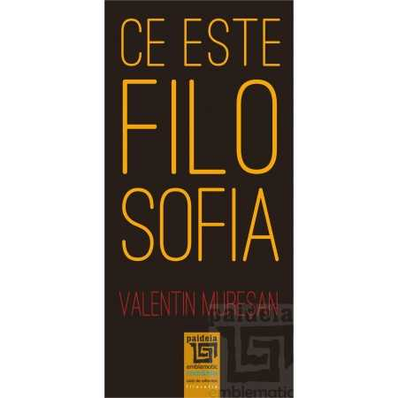 Paideia Ce este filosofía? - Valentin Muresan E-book 10,00 lei E00002179