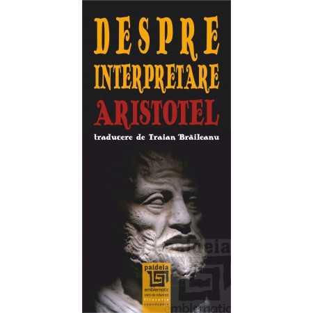 Despre interpretare. Aristotel
