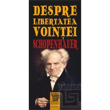 Paideia Despre libertatea voinţei - Arthur Schopenhauer E-book 10,00 lei E00001824