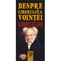 Despre libertatea voinţei - Arthur Schopenhauer