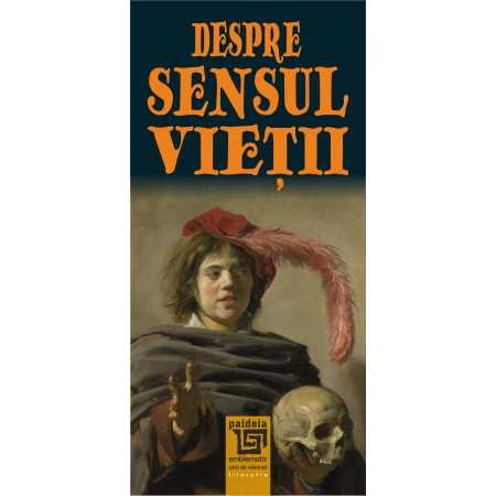 Paideia Despre sensul vieții - Valentin Mureşan E-book 10,00 lei E00001900