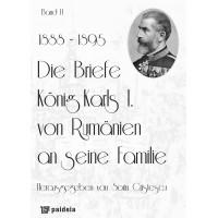 Die Briefe König Karls I. von Rumänien an seine Familie, band II (1888-1895) - Sorin Cristescu