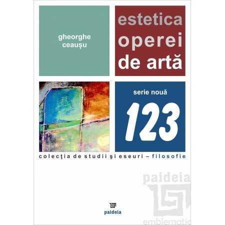 Paideia Estetica operei de arta - Gheorghe Ceausu E-book 30,00 lei E00002019