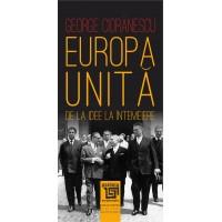 Europa Unita. De la idee la întemeiere - George Cioranescu
