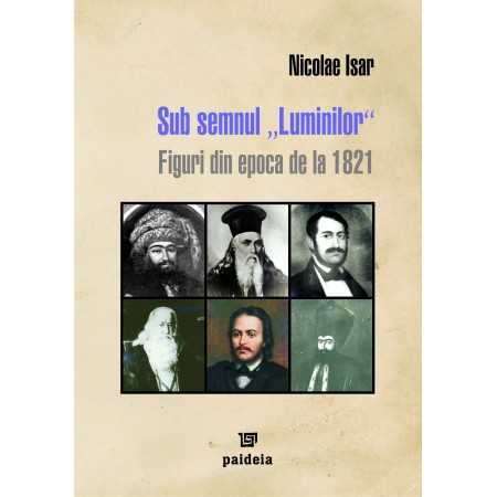 Sub semnul luminilor - Nicolae Isar E-book 15,00 lei E00001022