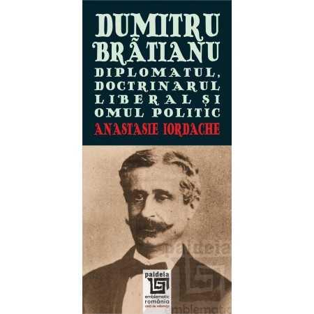 Paideia Dumitru Brătianu. The diplomat, the liberal opinionated and the political man E-book 30,00 lei