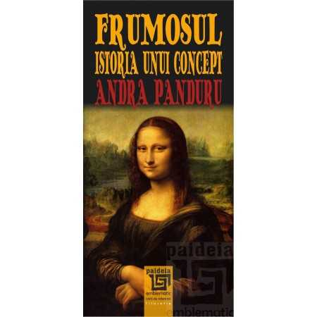 Paideia Frumosul. Istoria unui concept - Andra Panduru E-book 15,00 lei E00001985