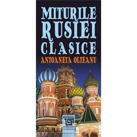 Paideia Miturile Rusiei clasice - Atoaneta Olteanu E-book 15,00 lei E00001896