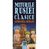 Miturile Rusiei clasice - Atoaneta Olteanu