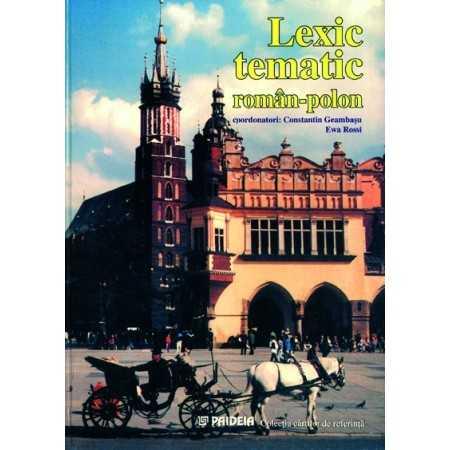 Paideia Lexic tematic român-polon-Constantin Geambaşu, Ewa Rossi Litere 31,00 lei 2138P