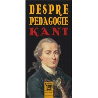 Despre pedagogie - Immanuel Kant. L1