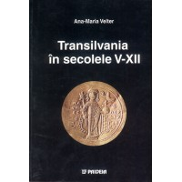 Transilvania în secolele V-XII - Ana-Maria Velter