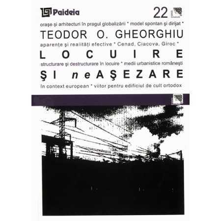 Paideia Locuire şi neaşezare - Teodor Gheorghiu Arte & arhitecturi 41,61 lei 0976P