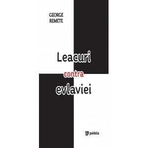 Leacuri contra evlaviei - George Remete