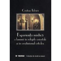 Experienţa mistică a luminii în religiile orientale şi în creştinismul ortodox - Cristian Tabara