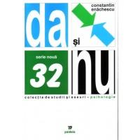 Da şi Nu. Dialectica comprehensivă a vieţii sufleteşti - Constantin Enăchescu